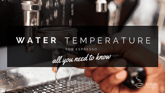 Water Temperature for Espresso