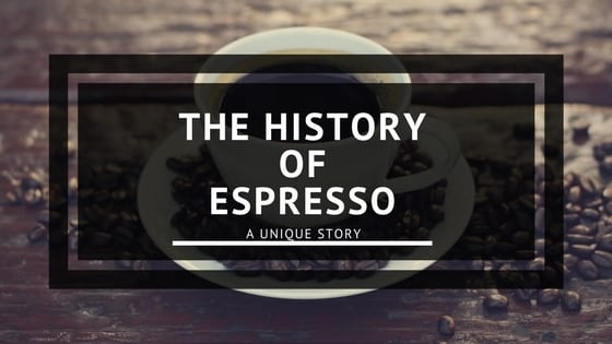 The History of Espresso
