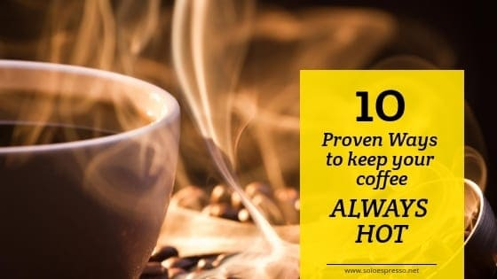 how to keep coffee hot