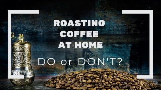 roasting coffee at home