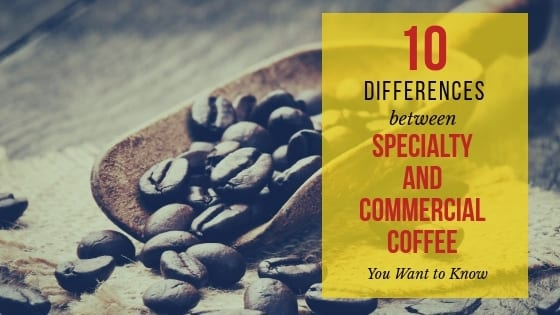 specialty coffee vs commercial coffee