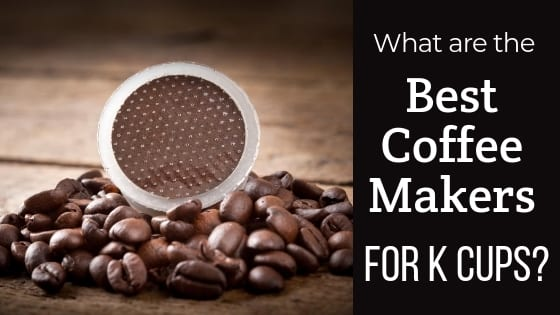 what coffee makers use k cups