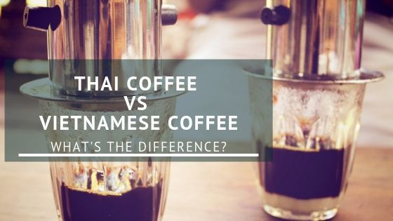 Thai vs Vietnamese Coffee