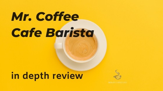 Mr. Coffee Cafe Barista Review