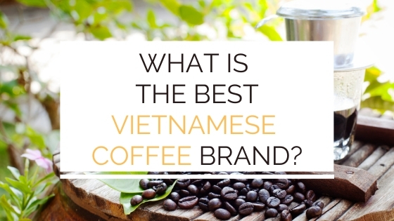 what is the best vietnamese coffee brand