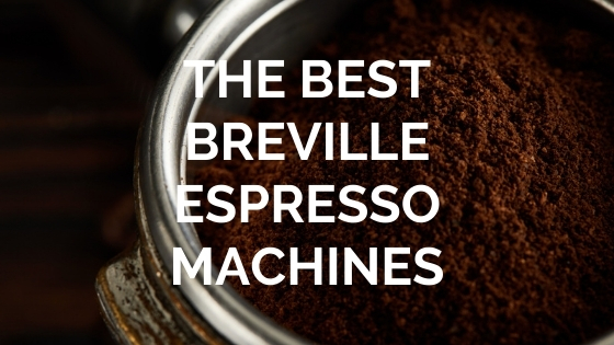 best breville espresso machine