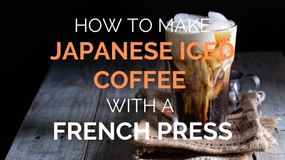 french press japanese iced coffee